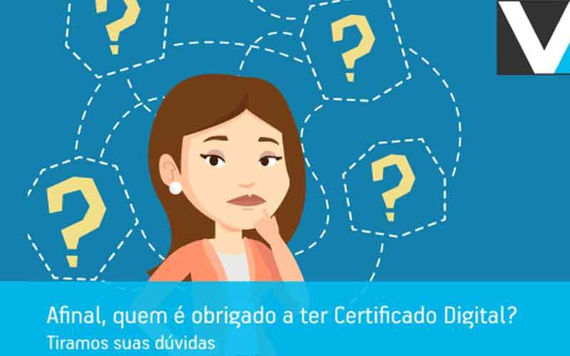 Afinal, Quem é Obrigado A Ter Certificado Digital?