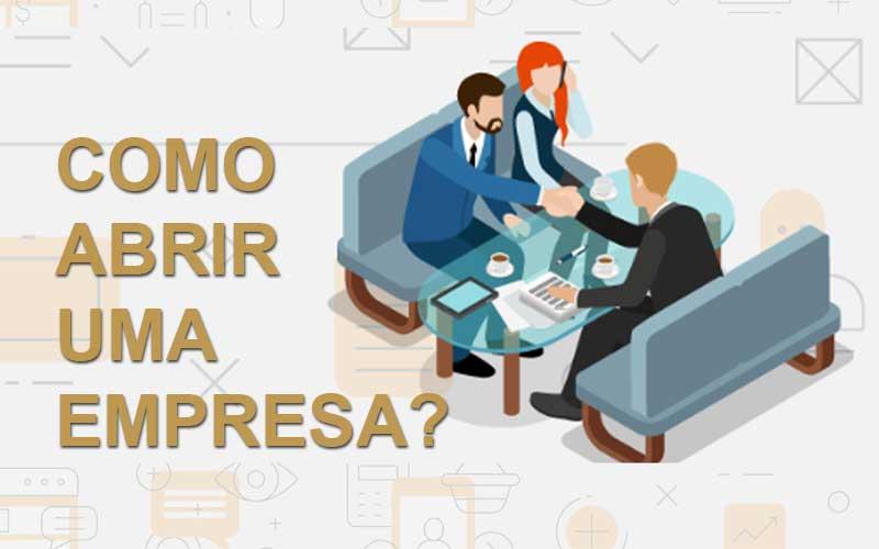 Como Abrir Uma Empresa? O Que Preciso Saber?