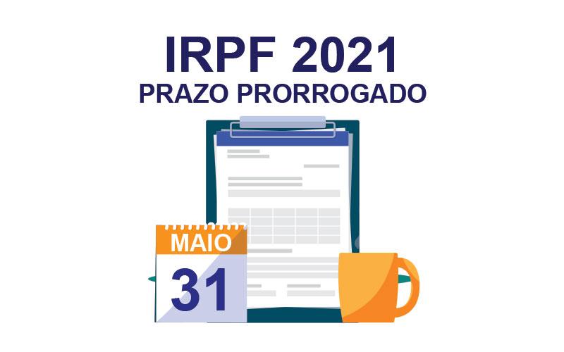 IRPF 2021 Prazo Prorrogado